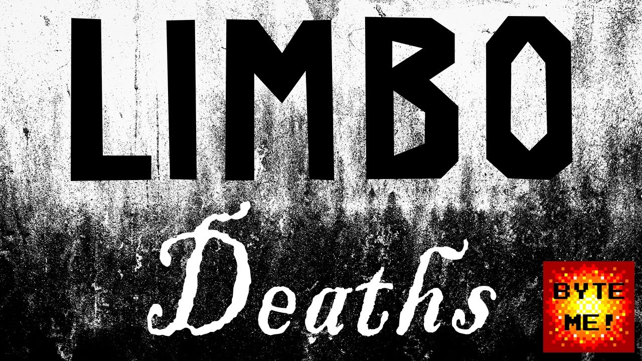 I died in Limbo. A lot.